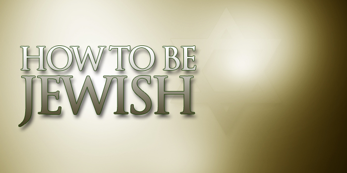 How To Be Jewish – The Origin of the Jewish Work Ethic