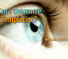 How Do I Overcome  Sexual Temptation?