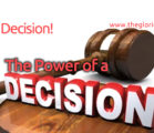 Make A Decision! – The Power Of A Decision