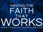 Having the Faith That Works