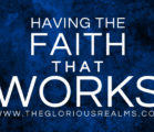 Having the Faith That Works