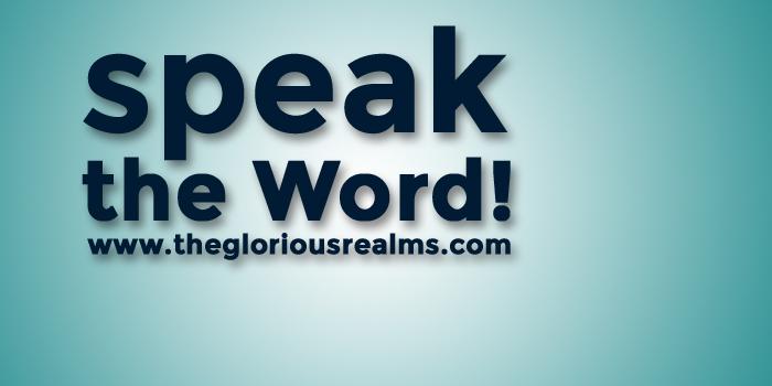 Speak (Preach) the Word!