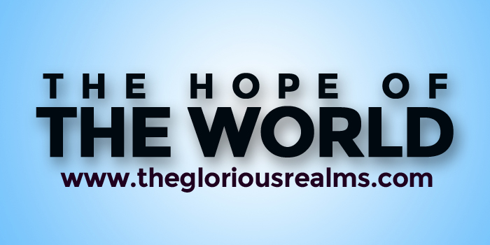 The Hope of the World – God's Way