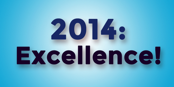 2014: Excellence!