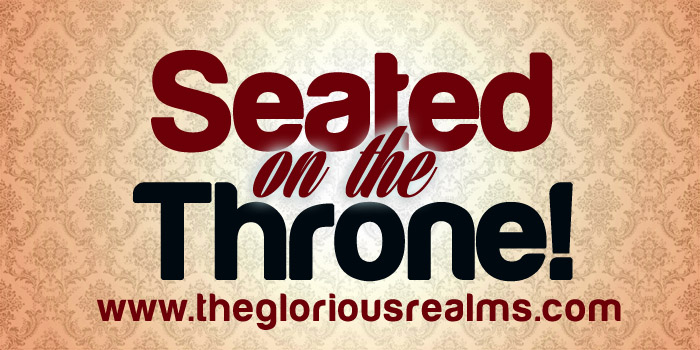 Seated On The Throne!