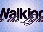 Walking in the Light!