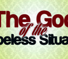 The God Of The Hopeless Situation