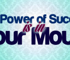 The Power of Success is in Your Mouth
