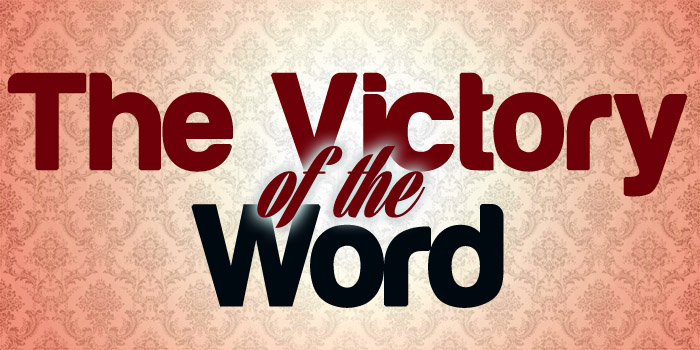The VICTORY of the Word