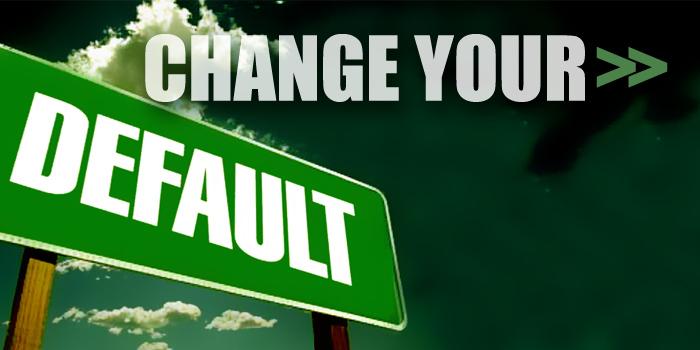 Change Your Default