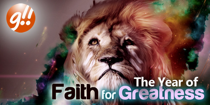 2015, Your Year Of Faith For Greatness!