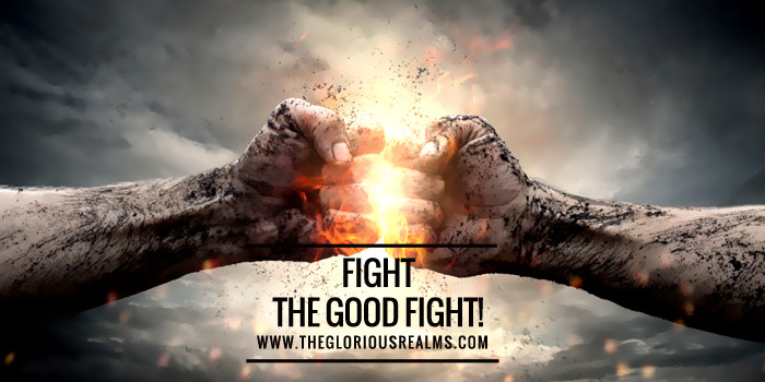 Fight the Good Fight!