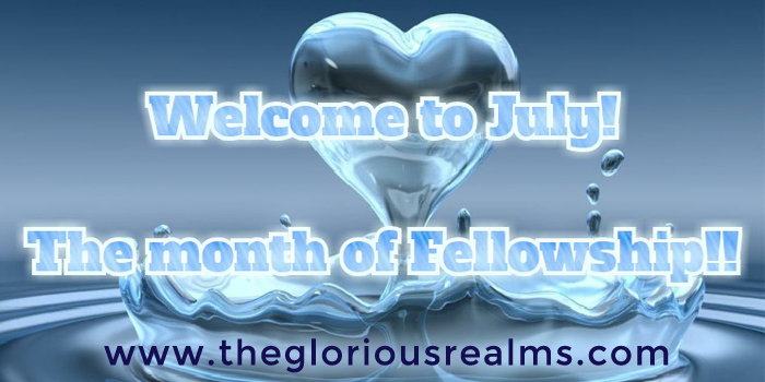 July – The Month of Fellowship