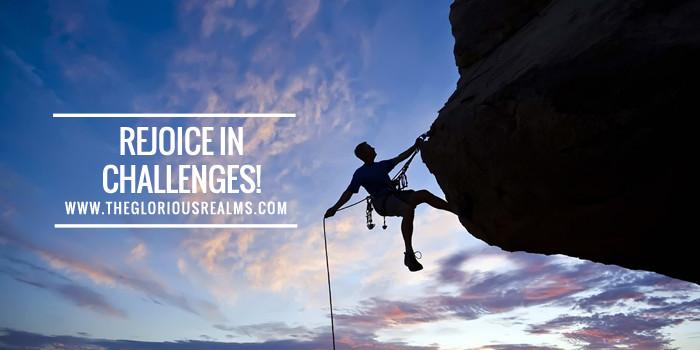 Rejoice in Challenges!
