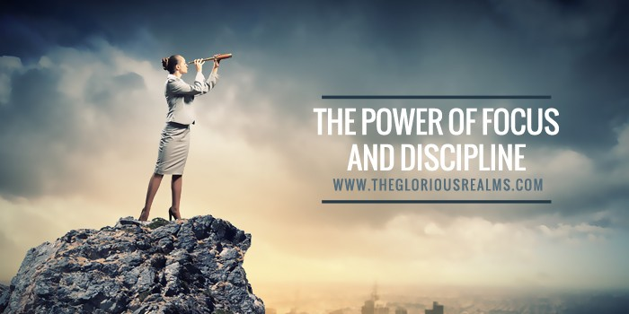 The Power of Focus and Discipline