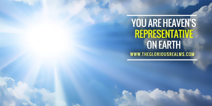 You are Heaven's Representative on Earth