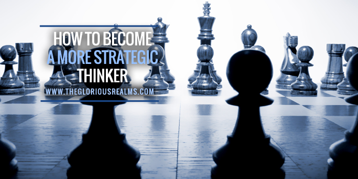 How To Become a More Strategic Thinker