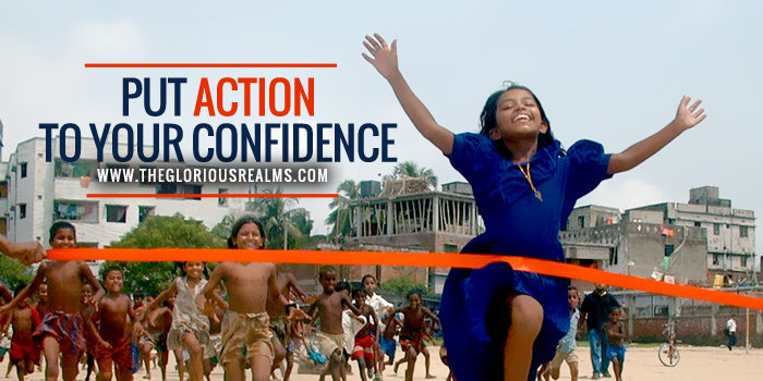 Put action to your confidence