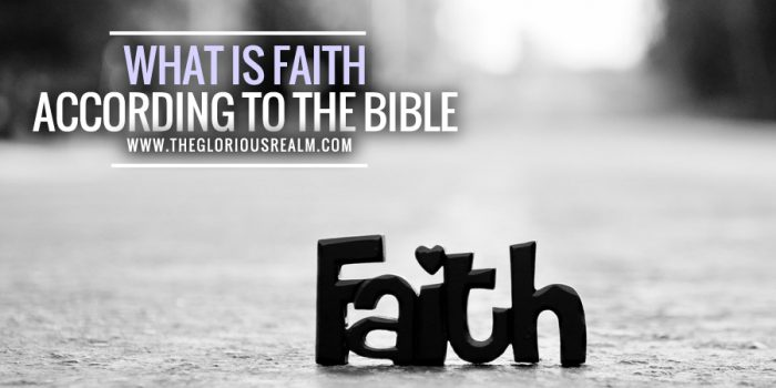 what is faith according to the bible