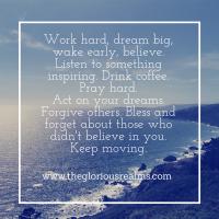 Work hard, dream big, wake early,